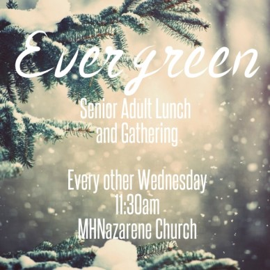 Evergreen senior adult lunch and gathering every other wednesday11:30ammhnazarene church