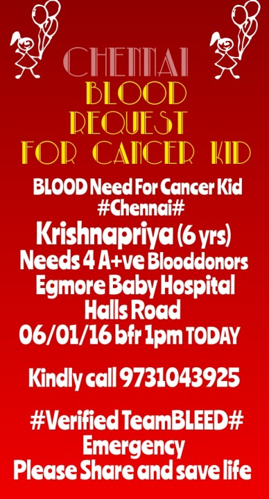 Chennai blood request for cancer kid ❗blood need for cancer kid❗ #chennai# krishnapriya (6 yrs) needs 4 a+ve blooddonors egmore baby hospitalhalls road 06/01/16 bfr 1pm today