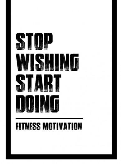 Stop wishingstartdoing fitness motivation