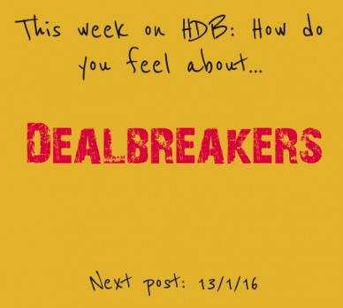 This week on hdb: how do you feel about... dealbreakers next post: 13/1/16