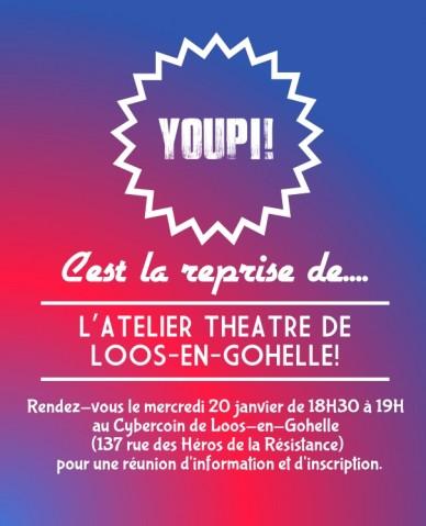 Youpi! c'est la reprise de.... l'atelier theatre de loos-en-gohelle! rendez-vous le mercredi 20 janvier de 18h30 à 19h au cybercoin de loos-en-gohelle (137 rue des héros de la