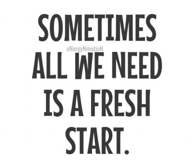 Sometimes all we need is a fresh start. energynmotion