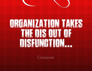 Organization takes the dis out of disfunction... crossover