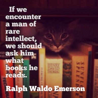If we encounter a man of rare intellect, we should ask him what books he reads. ralph waldo emerson