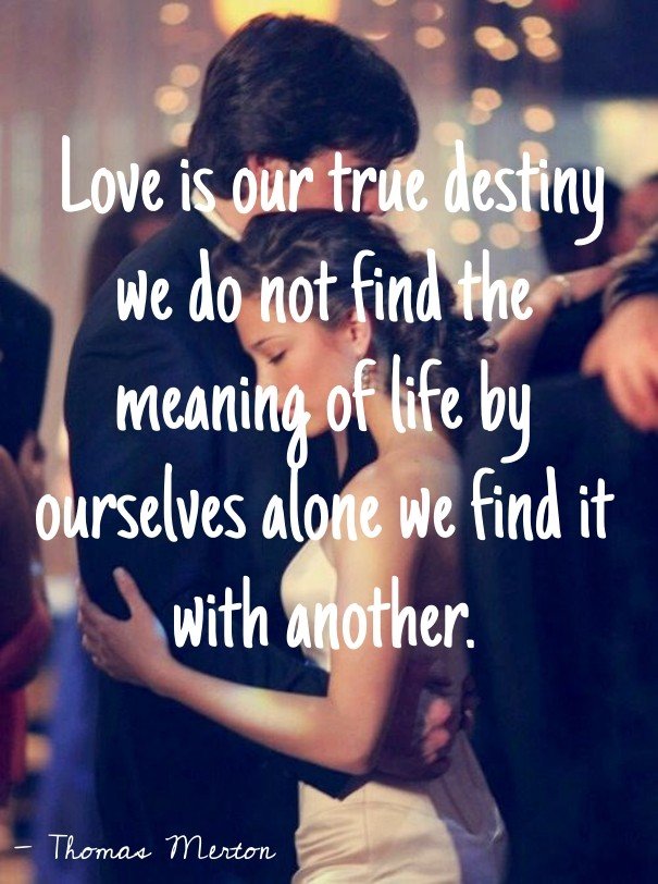 Love Is Our True Destiny We Do Not Image Customize Download It