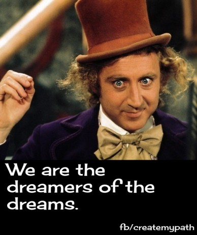 We are the dreamers of the dreams. fb/createmypath