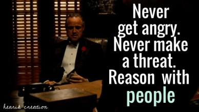 Never get angry. never make a threat. reason with people henrik creation