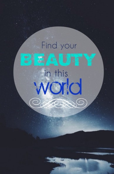 Find your beauty in this world