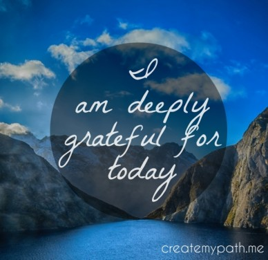 I am deeply grateful for today createmypath.me
