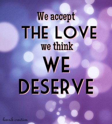 We accept the love we think we deserve henrik creation