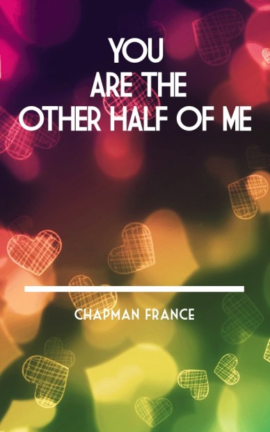 You are the other half of me chapman france