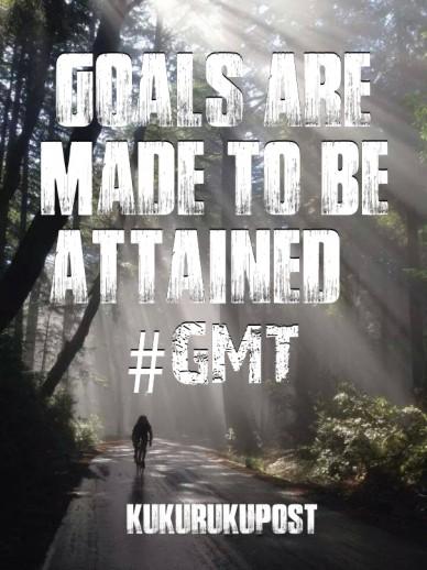 Goals are made to be attained #gmt kukurukupost