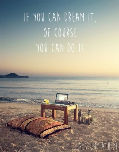 If you can dream it, of course you can do it createmypath.me