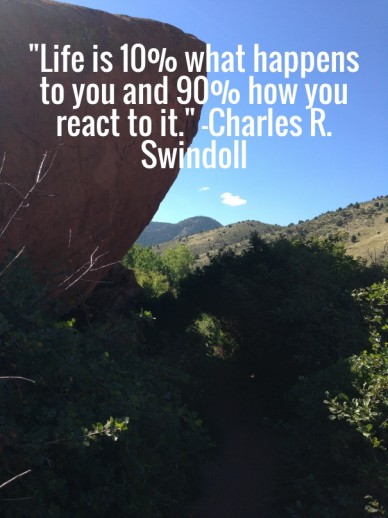 """life is 10% what happens to you and 90% how you react to it."" -charles r. swindoll"