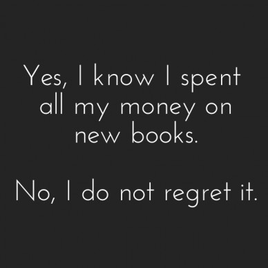 yes, i know i spent all my money on new books. no, i do not regret it.