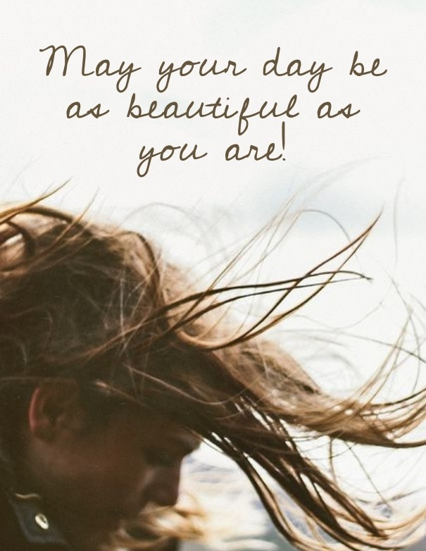 May Your Day Be As Beautiful As You Image Customize Download It