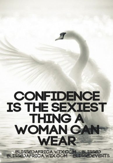 Confidence is the sexiest thing a woman can wear blissedafrica.wix.com/blissed blissedafrica.wix.com/blissedevents