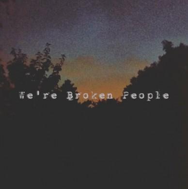 We're broken people