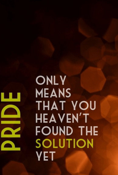 Pride will disguise itself in false humility. It's a crutch for those who  don't have full confidence  in God enough to trust HIM