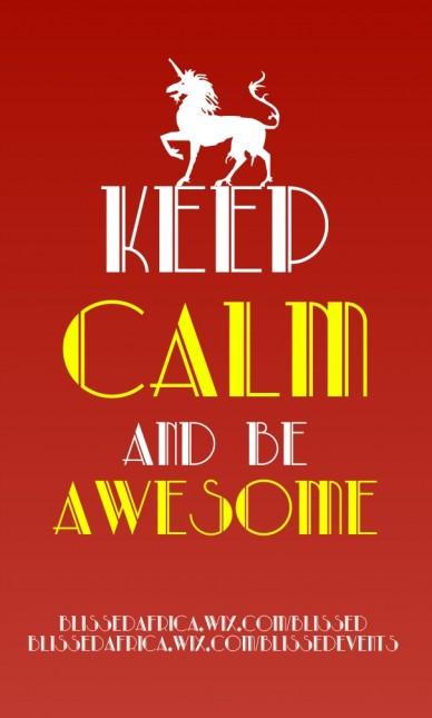 Keep calmand beawesome blissedafrica.wix.com/blissedblissedafrica.wix.com/blissedevents
