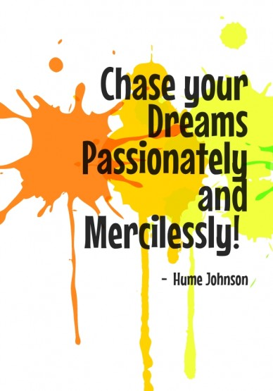 Chase your dreams  - hume johnson