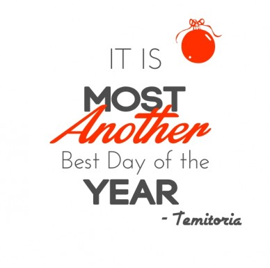 It is most another best day of the year - temitoria