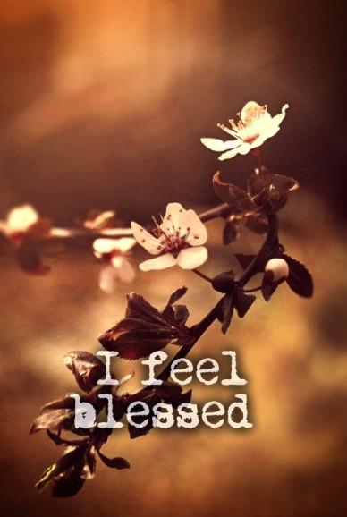 I feel blessed