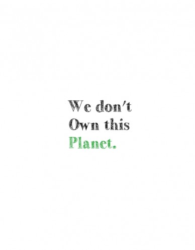 We don't own this planet.