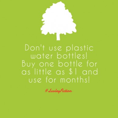 Don't use plastic water bottles! buy one bottle for as little as $1 and use for months! #luvleyfiction