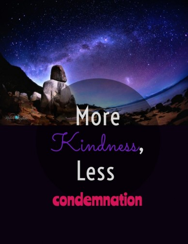 More kindness, less condemnation