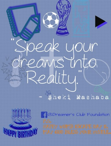 """speak your dreams into reality."" - bheki mashaba @dreamer's club foundation p.s. happy womb escape day b,may god bless your hustle..."