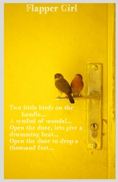 Two little birds on the handle...a symbol of scandal...open the door, lets give a drumming beat...open the door to drop a thousand feet... flapper girl