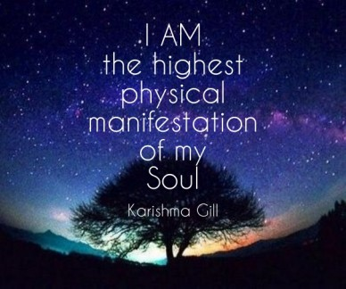 I am the highestphysical manifestationof my soul karishma gill