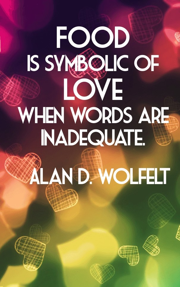 Food Is Symbolic Of Love When Words Image Customize Download It