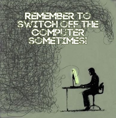 Remember to switch off the computer sometimes!