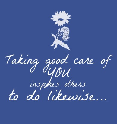 Taking good care of you inspires others to do likewise...