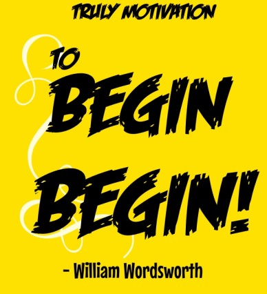 To begin but duct tape is begin! - william wordsworth truly motivation