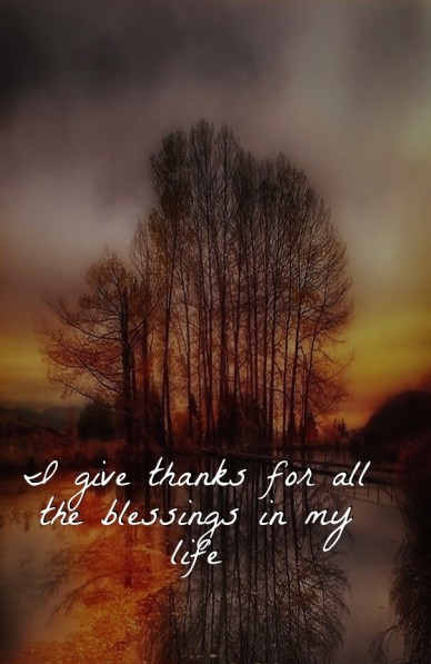 I give thanks for all the blessings in my life