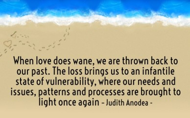 When love does wane, we are thrown back to our past. the loss brings us to an infantile state of vulnerability, where our needs and issues, patterns and processes are brought