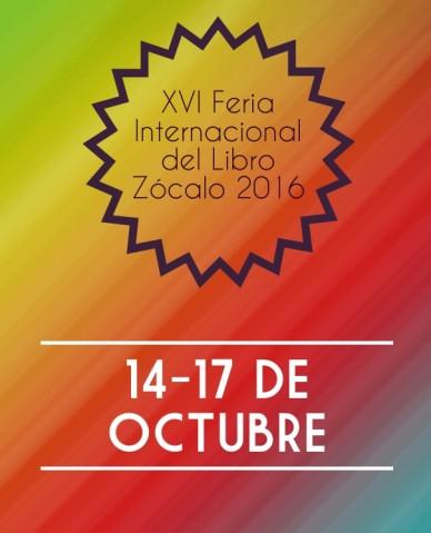 Xvi feria internacional del libro zócalo 2016 14-17 de octubre
