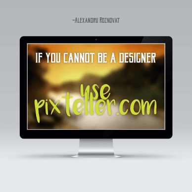 If you cannot be a designer - Use PixTeller #poster #text #quote #mockup #inspiration #life #photo #image #apple