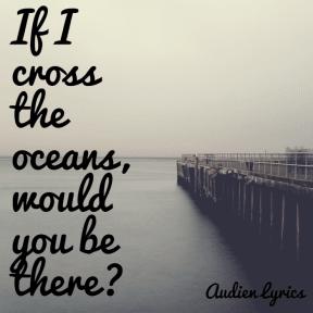 #audien #lyrics #ocean #bethere #me #you #quote
