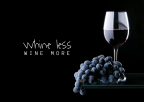 Whine less wine more #Poster #Wine