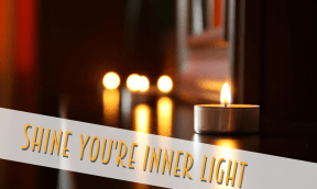 Shine You're Inner Light