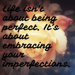 #perfect #imperfect #life #findyourself #embrace #together