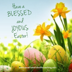 Have a blessed and Joyous Easter!