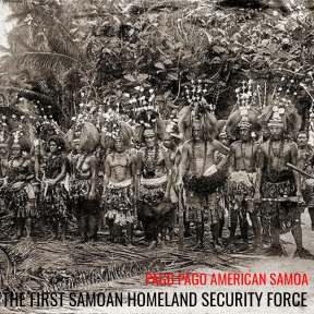 THE FIRST SAMOAN HOMELAND SECURITY FORCE