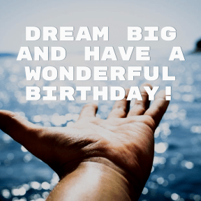 Dream big #anniversary #birthday #wishes