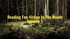 Fanfiction In The Woods Thumbnail