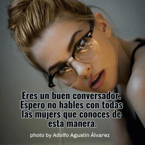 #Anteojos #mujer #sola #conversar #frases #parahombres #poster#spanish